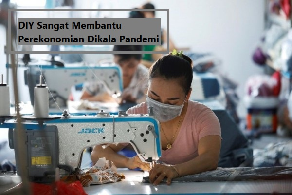 DIY Sangat Membantu Perekonomian Dikala Pandemi